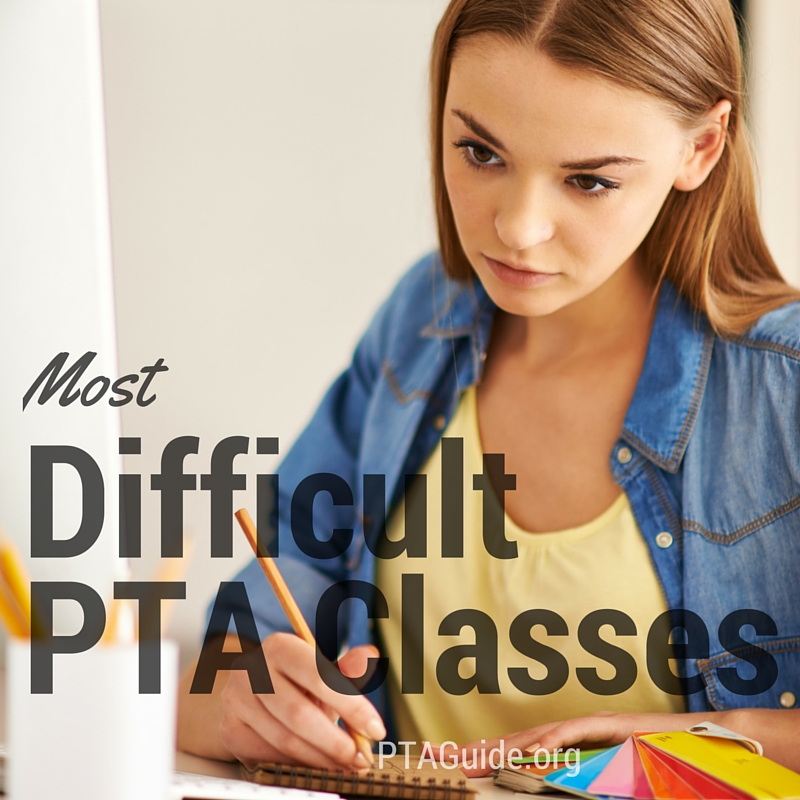 The most difficult physical therapist assistant classes for most students.